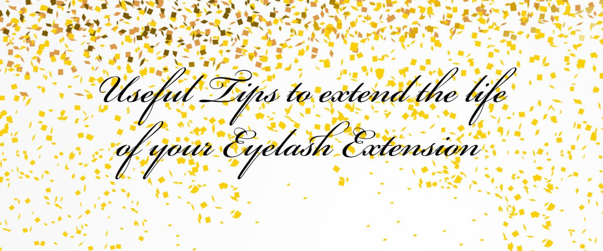EXTEND LIFE OF EYELASH EXTENSIONS