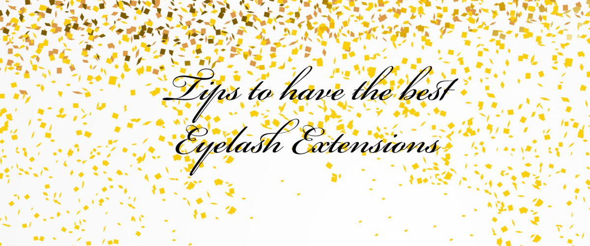 HAVE THE BEST EYELASH EXTENSIONS